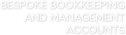 Bespoke Bookkeeping and Management Accounts